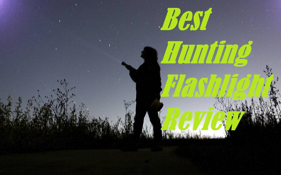 Best Hunting Flashlight Review